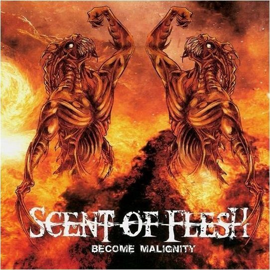 SCENT OF FLESH - Become Malignity MCD