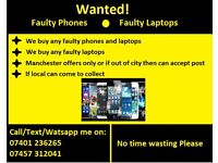 WANTED FAULTY PHONES
