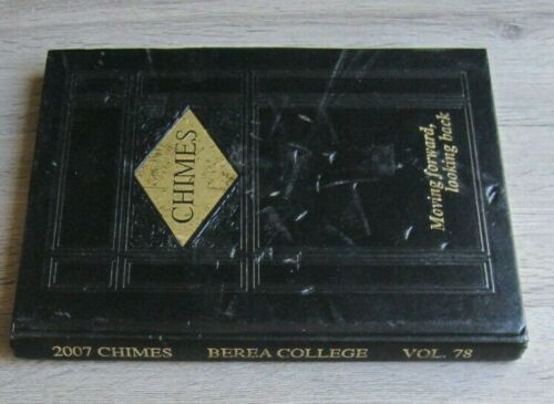 2007 Berea College Yearbook Kentucky Chimes Annual KY