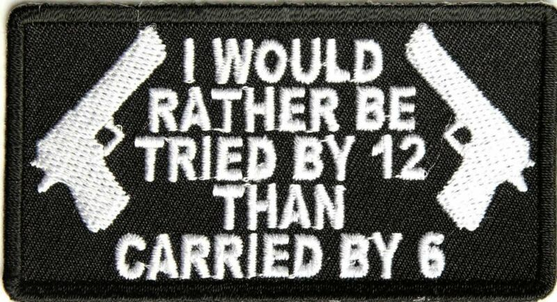 TRIED BY 12 than Carried Embroidered Jacket Vest Funny Saying Patch Emblem Biker
