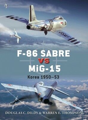 F-86 Sabre vs MiG-15 : Korea 1950-53, Paperback by Dildy, Douglas C.; Thompso... ()