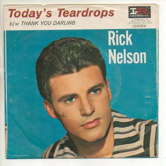 RICK NELSON 45 RPM Record w/ Pix Slv TODAY'S TEARDROPS / THANK YOU DARLING Ricky