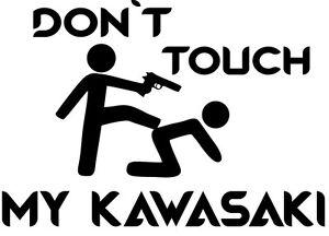 Don´t touch my Kawasaki Motorradaufkleber Aufkleber Sticker Tattoo