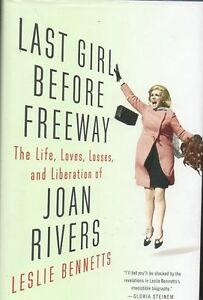 LAST GIRL BEFORE BROADWAY THE LIFE AND LOVES OF JOAN RIVERS NEW