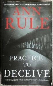 **ANN RULE-PRACTICE TO DECEIVE PAPERBACK BOOK FOR SALE**