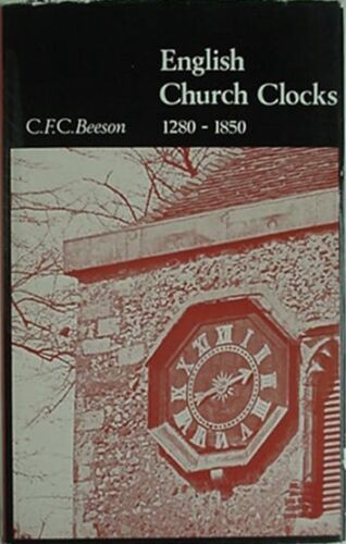 ENGLISH CHURCH CLOCKS 1280-1850, 1971 BOOK