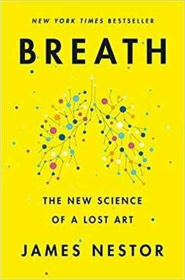 Breath The New Science Of A Lost Art By James Nestor 2020 READ DESCRIPTIO - $7.99