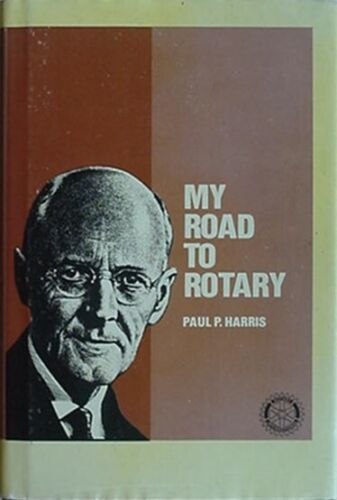 PAUL P. HARRIS (ROTARY INTERNATIONAL) AUTOBIOGRAPHY, 1982 BOOK