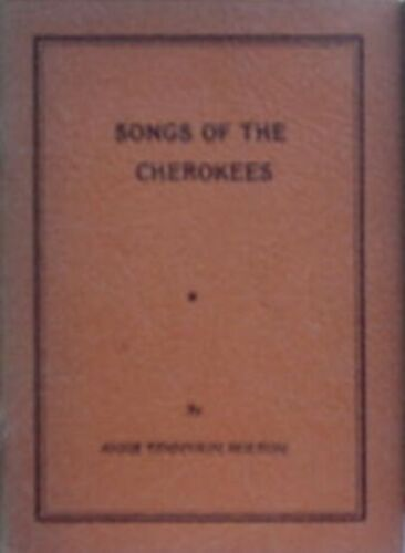 SONGS OF THE CHEROKEES, 1964 BOOK (POETRY/HISTORY+ - S APPALACHIAN) ***SIGNED *