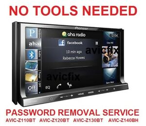 PIONEER AVIC-Z110BT AVIC-Z120BT AVIC-Z130BT AVIC-Z140BH PASSWORD REMOVAL SERVICE