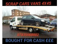 CARS VANS 4X4s WANTED DEAD OR ALIVE ££ CASH ££ none runners scrap all bought for cash