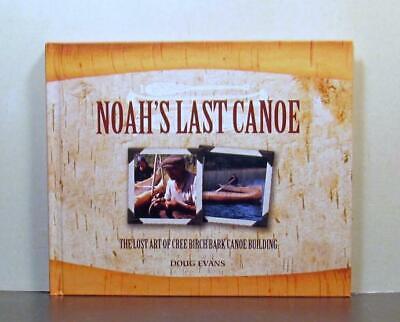Cree Birch Bark Canoe Building, Noah's Last Canoe, A Lost - Building Birch Bark Canoe