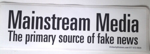 MAINSTREAM MEDIA THE PRIMARY SOURCE OF FAKE NEWS Bumper Sticker L