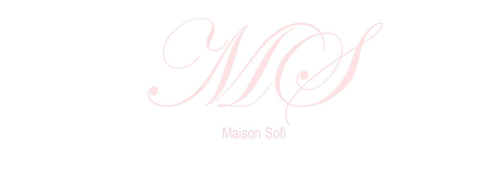 MAISON SOFI