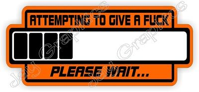 Attempting To Give A Fk Funny Hard Hat Sticker Welder Osha Helmet Decal Usa