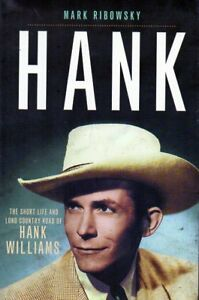 SHORT LIFE AND LONG COUNTRY ROAD OF HANK WILLIAMS NEW BIOGRAPHY