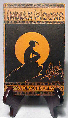 Indian Moons by Winona Blanche Allanson/Very Nice 1927 Hardback/RARE!