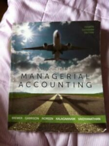 INTRODUCTION TO MANAGERIAL ACCOUNTING - 4TH CANADIAN EDITION
