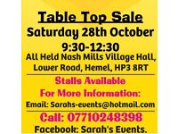 INDOOR TABLE TOP SALE SATURDAY 28 OCTOBER 9:30-12:30 ALL SELLERS WELCOME £5 A PITCH TABLES PROVIDED