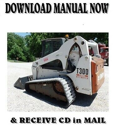 Bobcat T300 Turbo Loader Factory Shop Service Repair Manual On Cd