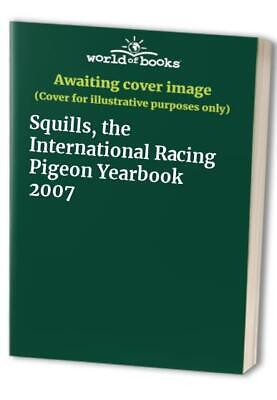 Squills, the International Racing Pigeon Yearbook 2007 Paperback Book The Cheap