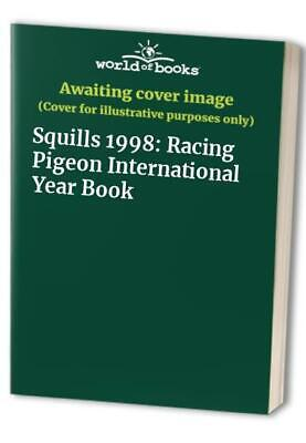Squills 1998: Racing Pigeon International Year Book Paperback Book The Cheap