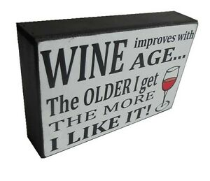 Wine Improves With Age - Funny Humorous Wooden Shelf Sitter Plaque Sign