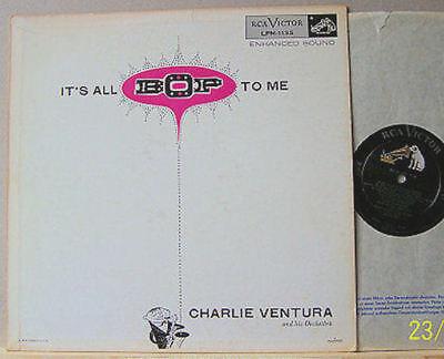 Charlie Ventura - It`s all Bop to me - 55US RCA Victor LPM-1135  LP m-/vg+ /Jazz