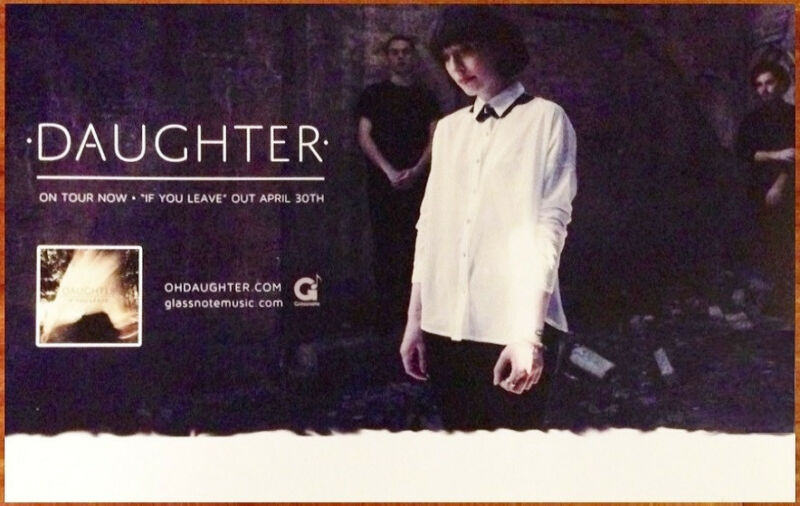 DAUGHTER If You Leave Ltd Ed New RARE Tour Poster +FREE Indie Alt Rock Poster!