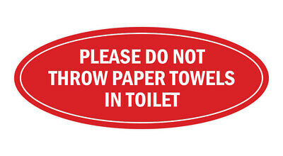 Oval Please Do Not Throw Paper Towels In Toilet Sign Red - Small 2 X 5