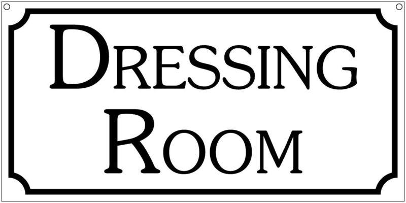 Dressing Room- 6x12 Aluminum Vintage Theatre Club TV Film props sign
