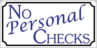 No Personal Checks- 6x12 Aluminum Hotel Motel Retail Business store sign