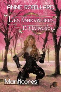 ANNE ROBILLARD LES CHEVALIERS D'ANTARÈS # 3 MANTICORES ÉTATNEUF