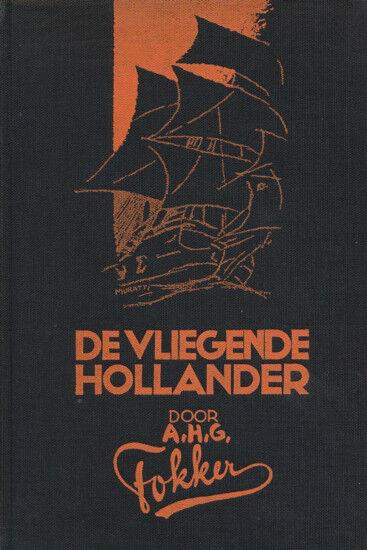 A.H.G.FOKKER & Bruce Gould: De VLIEGENDE HOLLANDER. 1931. Luftfahrt Flugzeuge