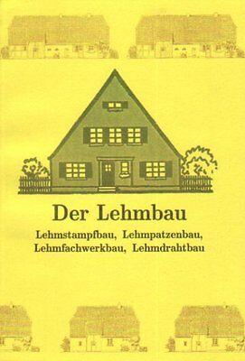 Der Lehmbau Lehmfachwerkhaus Lehmstampfbau Lehmhütten Bauanleitung Reprint 1919