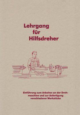 Lehrgang für Hilfsdreher - Einführung und Anleitung zum Bau eigener Stücke!!