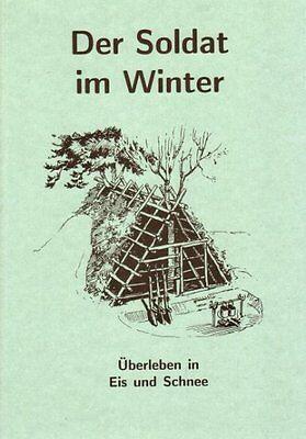 Wichtiges Wissen in Krise und Not. Soldat im Winter; Überleben in Eis und Schnee