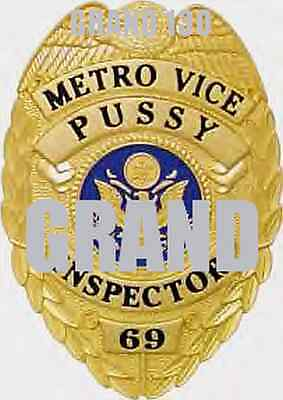 Novelty Picture -  Metro Vice #69  Pussy Inspector Badge