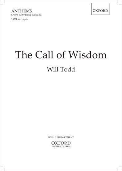 The Call of Wisdom, Paperback- SATB & organ; Todd, Will. - 9780193390317