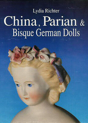 German Dolls Book CHINA PARIAN & BISQUE by Lydia Richter 1993 Hardcover NEW Cond