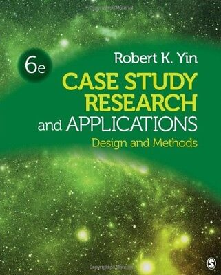 Case Study Research and Applications: Design and Methods by Yin, Robert (Yin Case Study Research Design And Methods)