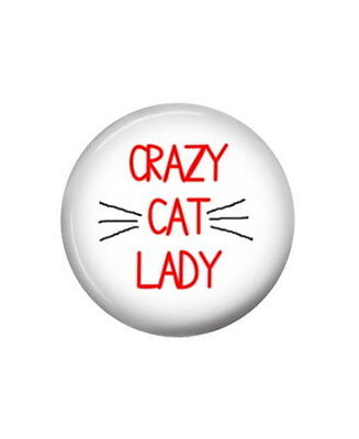 "Crazy Cat Lady Button Pin - New - 1.5"" Diameter"
