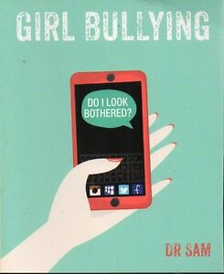 GIRL BULLYING BY DR, SAM (COPING WITH AND HANDLING GIRL BULLIES)