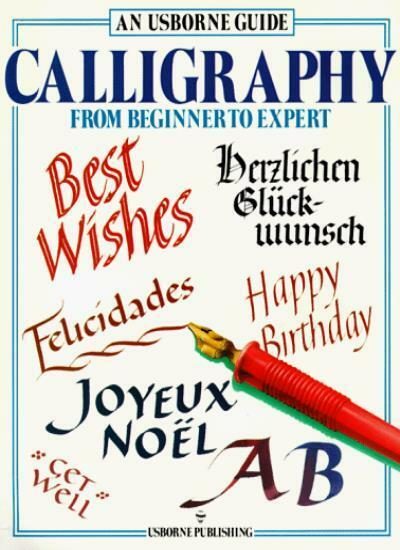 Calligraphy from Beginner to Expert ( An Usborne Guide ),Caroline Young, F. Wat