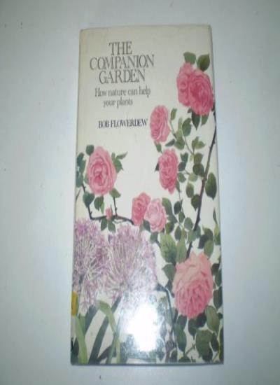 The Companion Garden,Bob Flowerdew, Sally Maltby