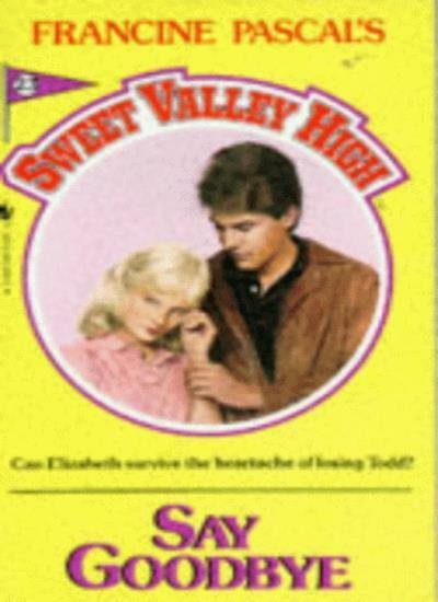 Say Goodbye (Sweet Valley High),Kate William