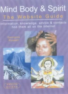 Spirit Website (Mind, Body and Spirit: The Website Guide,Georgina)