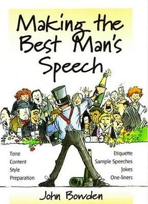 Making the Best Man's Speech: 2nd edition: Etiquette;Jokes;Sample