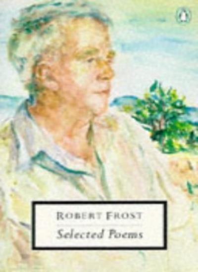 Selected Poems (Twentieth Century Classics) By Robert Frost, Ian Hamilton