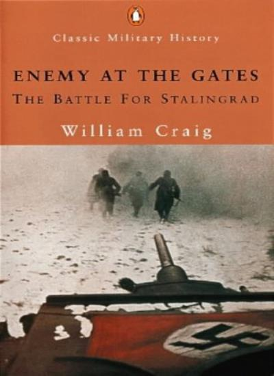 Enemy at the Gates: The Battle for Stalingrad (Penguin Classic Military Histor,